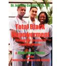 Total Black Empowerment Through the Creation of Powerful Minds (R) - Johnnie Cordero