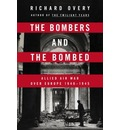 The Bombers and the Bombed: Allied Air War Over Europe, 1940-1945