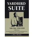 Yardbird Suite: Side One - 1920-1940 - Fictionalized Accounts of Events Real ...