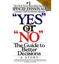 """""""Yes"""" or """"No"""": the Guide to Better Decisions: A Story"""