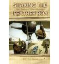 Shaking the Feather Boa: Risky Business & Other Adventures  Memoirs   Paperba...