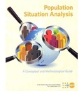Population Situation Analysis (PSA): A Conceptual and Methodological Guide