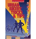 Urban Bikers   Tricks and Tips: Low-Tech and No-Tech Ways to Find, Ride, and K...