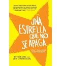 Una Estrella Que No Se Apaga: (This Star Won't Go Out--Spanish-Language Edition)