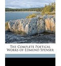 The Complete Poetical Works of Edmund Spenser