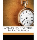 A Year's Housekeeping in South Africa - Lady Barker (Mary Anne)