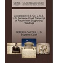 Luckenbach S.S. Co. V. U.S. U.S. Supreme Court Transcript of Record with Supporting Pleadings