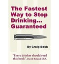 The Fastest Way to Stop Drinking... Guaranteed