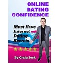 Online Dating Confidence: Must Have Internet Dating Secrets