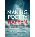 Making Poetry Happen: Transforming the Poetry Classroom