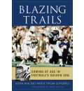 Blazing Trails: Coming of Age in Football's Golden Era
