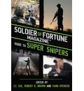 Soldier of Fortune Magazine Guide to Super Snipers