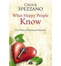 What Happy People Know: Volume II: The Path of Emotional Maturity