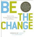 Be the Change!: Change the World. Change Yourself.