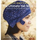 Vogue Knitting: The Ultimate Hat Book: History, Technique, Design