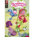 Strawberry Shortcake Digest: Berry Scary Storm and Other Stories