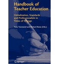 Handbook of Teacher Education: Globalization, Standards and Professionalism in Times of Change