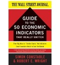 The WSJ Guide to the 50 Economic Indicators That Really Matter