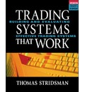 Tradings Systems That Work: Building and Evaluating Effective Trading Systems