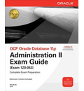OCP Oracle Database 11g Administration II Exam Guide