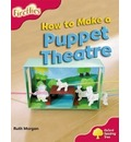 Oxford Reading Tree: Level 4: More Fireflies A: How to Make a Puppet Theatre - Ruth Morgan