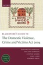 Blackstone's Guide to the Domestic Violence, Crime and Victims Act 2004