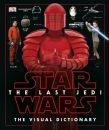 Star Wars The Last Jedi (TM) The Visual Dictionary