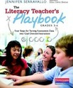 The Literacy Teacher's Playbook, Grades 3-6