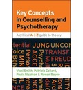 Key Concepts in Counselling and Psychotherapy: A Critical A-Z Guide to Theory