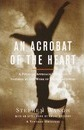 Acrobat Of The Heart, An
