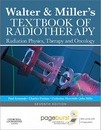 Walter and Miller's Textbook of Radiotherapy: Radiation Physics, Therapy and Oncology