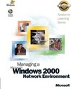 70-218 ALS Managing a Microsoft (R) Windows (R) 2000 Network Environment Package