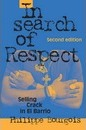 Structural Analysis in the Social Sciences: In Search of Respect: Selling Crack in El Barrio Series Number 10