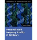 The Cambridge RF and Microwave Engineering Series: Phase Noise and Frequency Stability in Oscillators