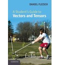 Student's Guides: A Student's Guide to Vectors and Tensors