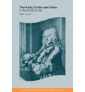 Cambridge Handbooks to the Historical Performance of Music: The Early Violin and Viola: A Practical Guide