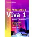 The Anaesthesia Viva: Physiology and Pharmacology Volume 1