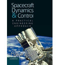 Cambridge Aerospace Series: Spacecraft Dynamics and Control: A Practical Engineering Approach Series Number 7