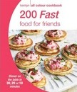 Hamlyn All Colour Cookery: 200 Fast Food for Friends