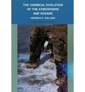 The Chemical Evolution of the Atmosphere and Oceans - Heinrich D. Holland