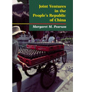 Joint Ventures in the People's Republic of China - Margaret M. Pearson
