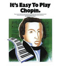 It's Easy To Play Chopin - Frederick Chopin