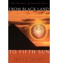 From Black Land To Fifth Sun