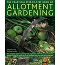 Practical Step-by-step Book of Allotment Gardening