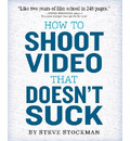 How to Shoot Video That Doesnt Suck
