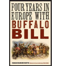 Four Years in Europe with Buffalo Bill