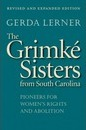 The Grimke Sisters from South Carolina - Gerda Lerner