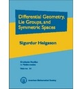Differential Geometry, Lie Groups and Symmetric Spaces