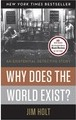 Why Does the World Exist? - Jim Holt
