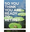 So You Think You Are Ready to Retire? Australian Edition